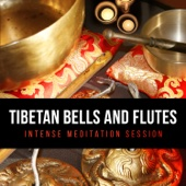 Tibetan Bells and Flutes: Intense Meditation Session, Gong Bath, Sounds of Wind Chimes and Bowls for Reiki, Mantras, Chakras