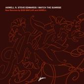 Watch the Sunrise (Remixes) [feat. Steve Edwards]