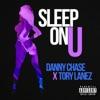 Sleep on U (feat. Tory Lanez) - Single, Danny Chase