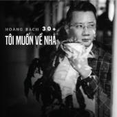 Toi Muon Ve Nha (30+)