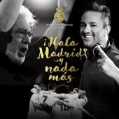Y Nada Más (aka 'Hala Madrid... Y Nada Más') [feat. RedOne & Plácido Domingo]