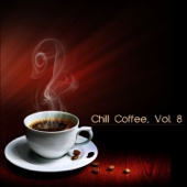 Chill coffee, Vol. 8 - Various Artists
