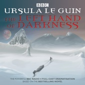 Ursula K. Le Guin - The Left Hand of Darkness: BBC Radio 4 Full-Cast Dramatisation  artwork
