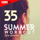35 Summer Workout 2016 Session (Unmixed Compilation for Fitness & Workout 128 - 160 Bpm - 32 Count)