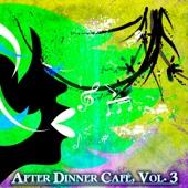 After Dinner Cafè, Vol. 3 (Intense Chillout Mix) - Various Artists