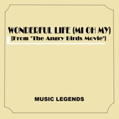 Music Legends - Wonderful Life (Mi Oh My) [From