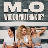 M.O - Who Do You Think Of? artwork