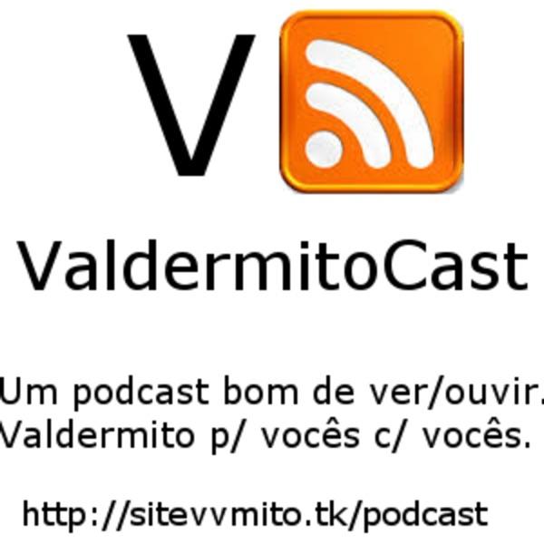 ValdermitoCast (em Video)