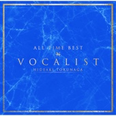 Download All Time Best Vocalist - Hideaki Tokunaga on iTunes (J-Pop)