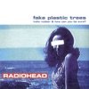 Fake Plastic Trees - Single, Radiohead