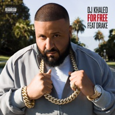 For Free (feat. Drake) by DJ Khaled