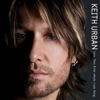 Love, Pain & the Whole Crazy Thing - Keith Urban, Keith Urban