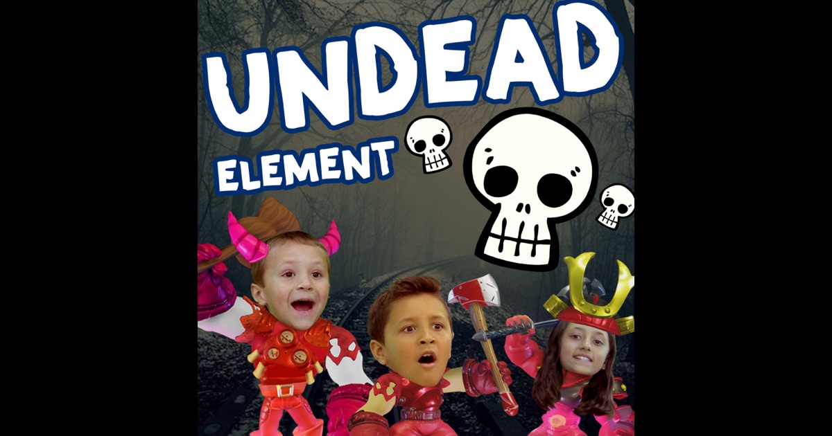 Undead element single by the skylander boy and girl on apple music