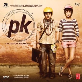 PK (Original Motion Picture Soundtrack) – Shantanu Moitra, Ankit Tiwari & Ajay-Atul