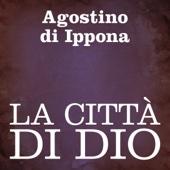 La città di Dio - Agostino di Ippona