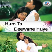 Hum To Deewane Huye (From