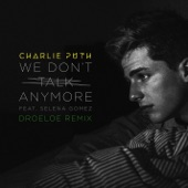 We Don't Talk Anymore (feat. Selena Gomez) [DROELOE Remix] - Single