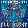 All Night by Crystal Fighters