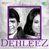 Dehleez - Rajesh Khanna and Mumtaz - Various Artists