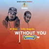 Without You (feat. Toño Negron) - Single