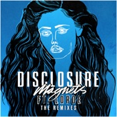 Magnets (feat. Lorde) [The Remixes] - EP