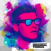 Original Things - Single