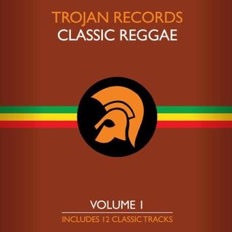 The Best of Trojan Classic Reggae, Vol. 1 – Various Artists