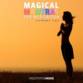 Magical Mantras for Meditation - Volume One