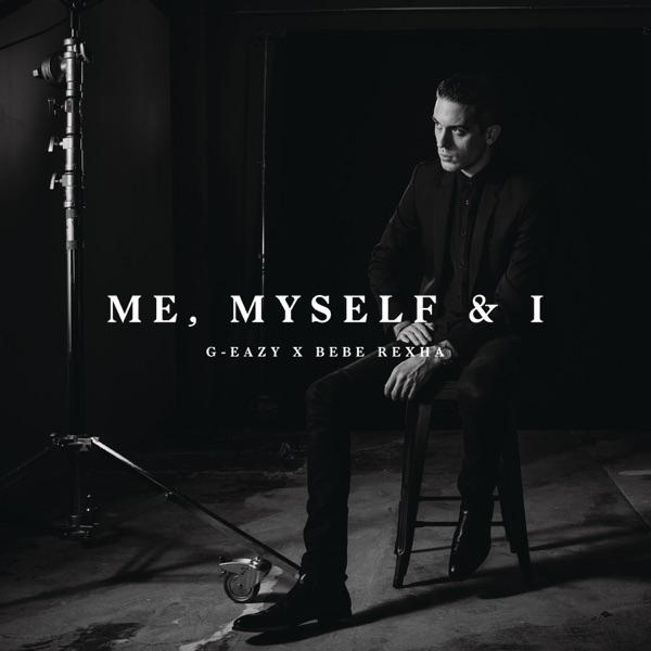 Me Myself  I - Single G-Eazy X Bebe Rexha CD cover