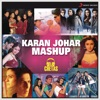 Karan Johar Mashup By Dj Chetas Single