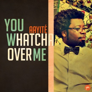 Aayité - You Whatcha over Me