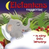 Elefantens Vuggevise- Og Mange Andre Børnesange