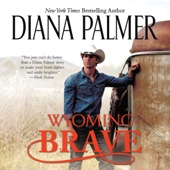 Diana Palmer - Wyoming Brave: Wyoming Men, Book 6 (Unabridged)  artwork