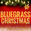 BLUEGRASS CHRISTMAS - 30 Greatest American Country Holiday Favorites