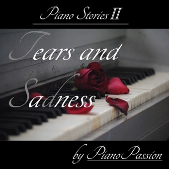 Piano Stories II: Tears and Sadness – Pianopassion