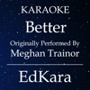 Better (feat. Yo Gotti) [Originally Performed by MeghanTrainor] [Karaoke No Guide Melody Version] - Single
