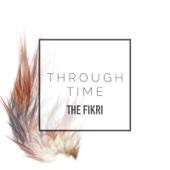 Through Time - The Fikri