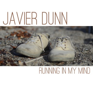 Running in My Mind – Javier Dunn