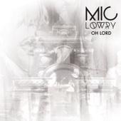 MiC LOWRY - Oh Lord artwork