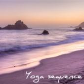 Yoga Sequence – Soft Healing Music for Yoga, Meditation & Chakra Balancing, Breathing, Relaxation & Mindfulness Meditation