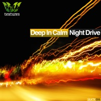 DEEP IN CALM - Night Drive