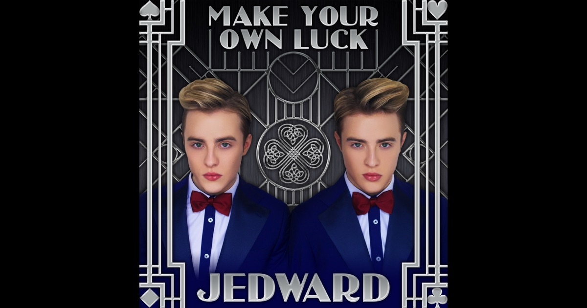 Make Your Own Luck Single By Jedward On Apple Music
