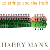 20 Strings and the Truth (feat. Harry Manx)