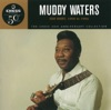 The Chess 50th Anniversary Collection: His Best, 1956 to 1964, Muddy Waters