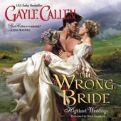 Gayle Callen - The Wrong Bride: Highland Weddings (Unabridged)  artwork