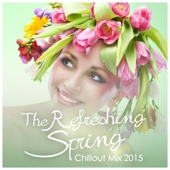 The Refreshing Spring Chillout Mix 2015