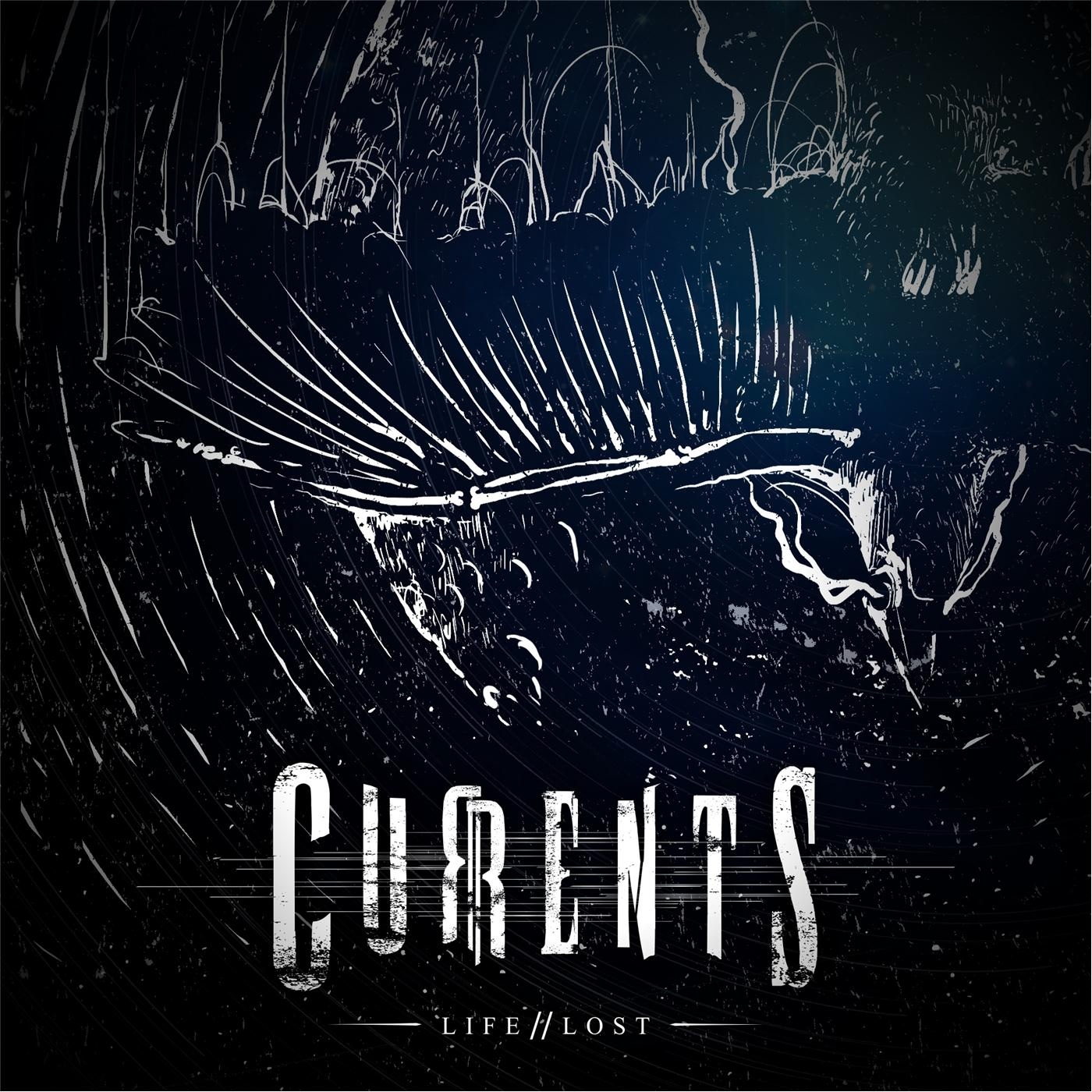 Currents - Life // Lost (2015)