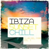 Ibiza Sunset Chill - Music Del Mar, Vol. 1 (A Wonderful Voyage to Balearic Flavoured White Isle Lounge & Chill Out)