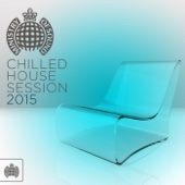 Chilled House Session 2015 - Ministry of Sound