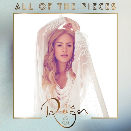 All of the Pieces - Reigan